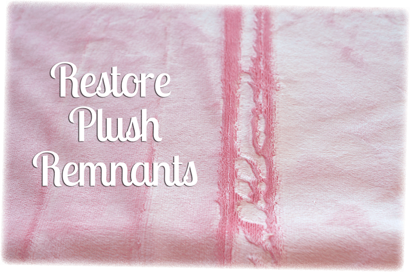 How To Restore Plush (Minky) Remnants