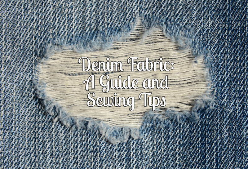 Denim Jean Fabric: A Guide And SewingTips
