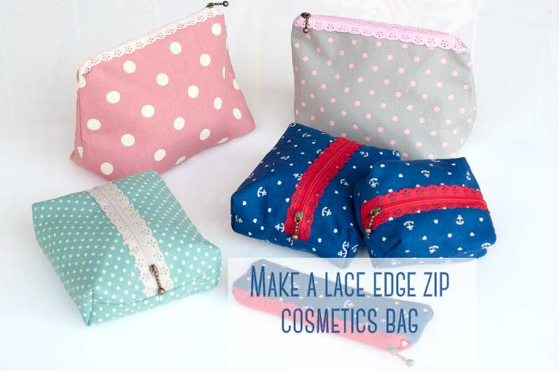 Tutorial : Cosmetics Bags With a Pretty Lace Edge Zip