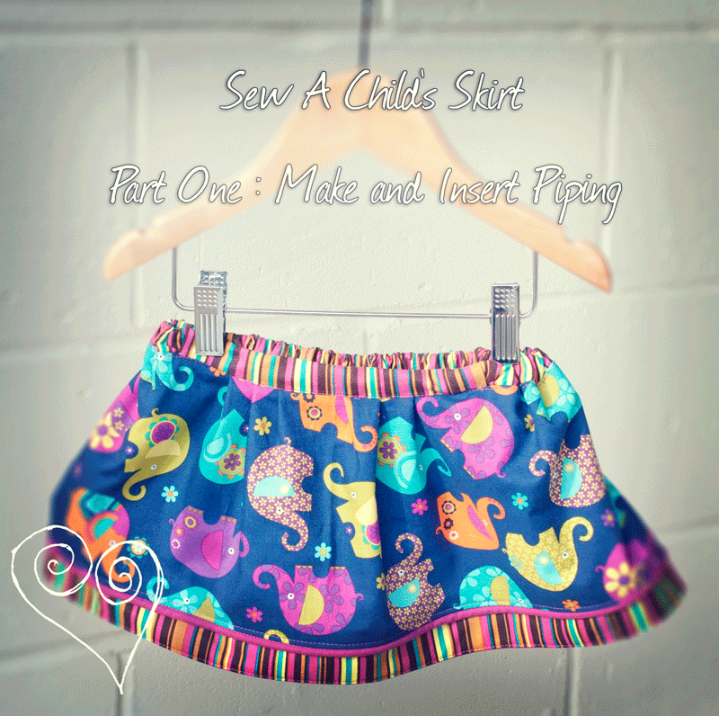 Child's Skirt Tutorial: Part One Making And Inserting Piping