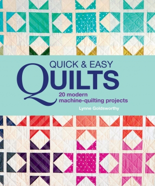 "Win A Signed Copy Of ""Quick and Easy Quilts"" By Lynne Goldsworthy"