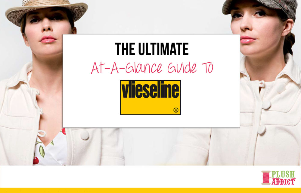 The Ultimate Vilene/ Vlieseline At-A-Glance Guide