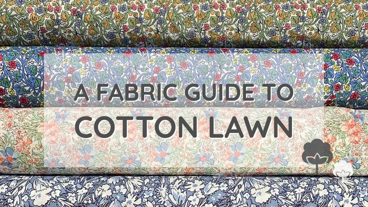 A Guide To Cotton Lawn Fabric