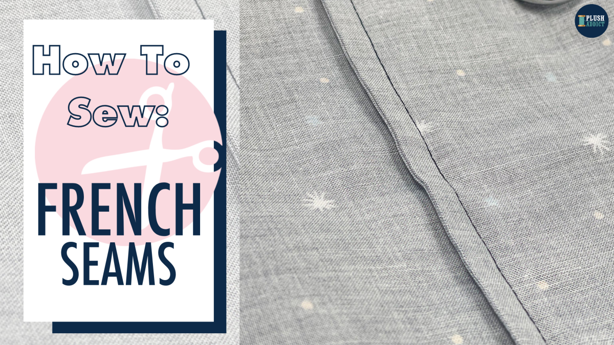 Tutorial: How To Sew French Seams