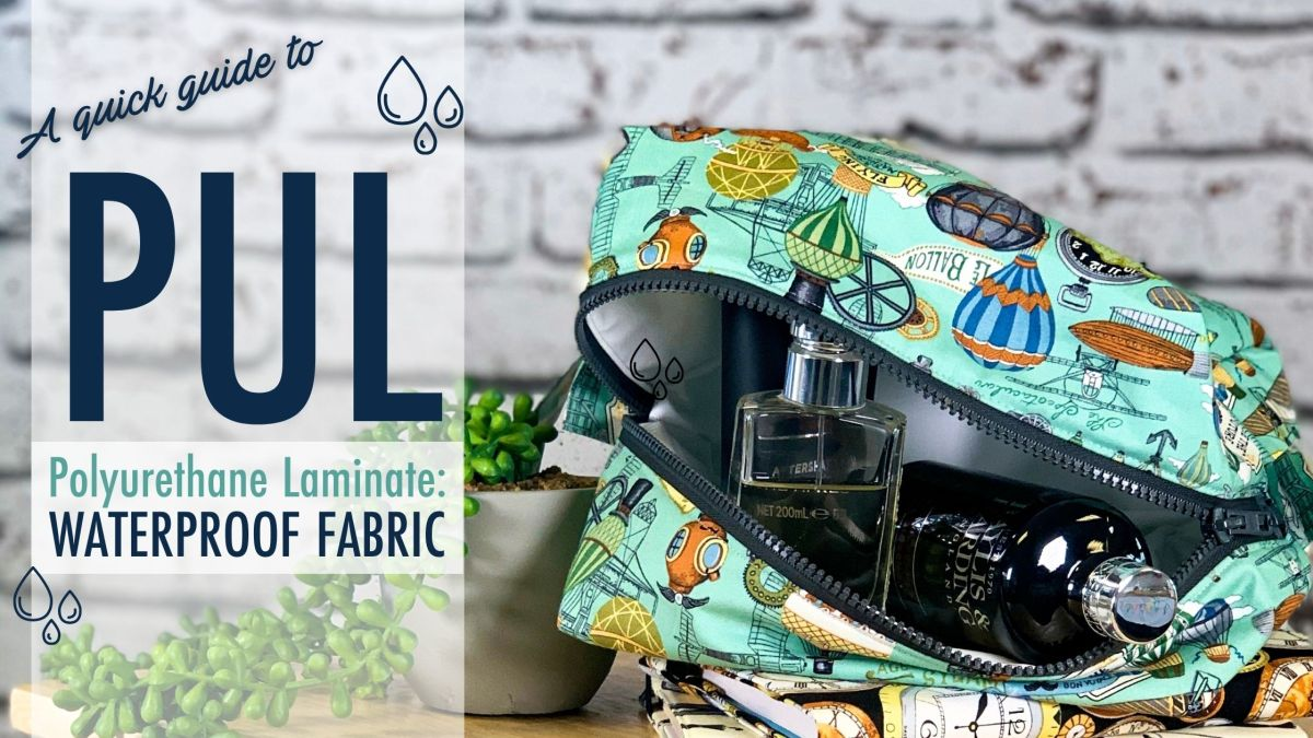 A QUICK Guide To PUL Waterproof Fabric and Free PULProjects!